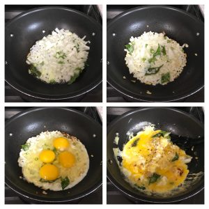 Saute onion and the n add eggs