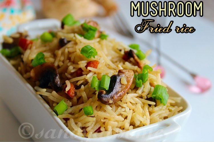 Mushroom fried rice recipe, Indian style fried rice