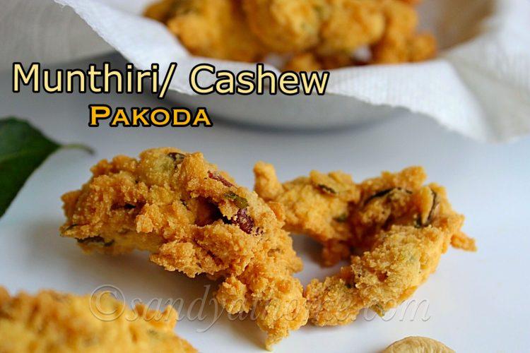Cashew pakoda recipe, Munthiri pakoda recipe