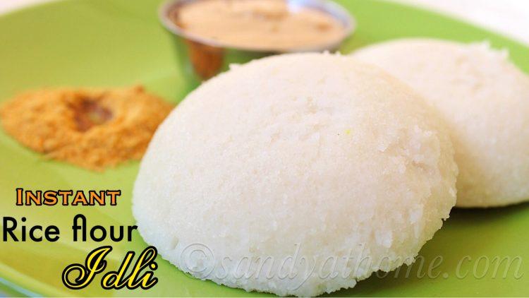 Rice flour idli recipe, Instant idli recipe