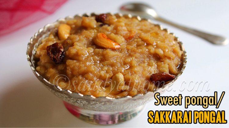Sweet pongal recipe, Sakkarai pongal, Chakkara pongali