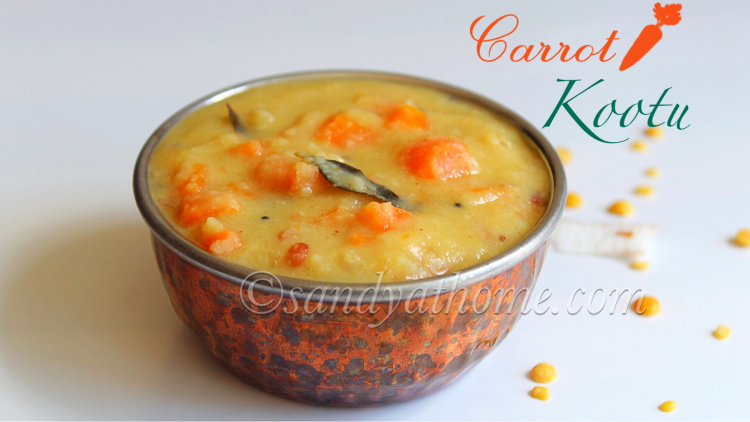 Carrot kootu recipe, How to make Carrot kootu, Carrot and lentil curry
