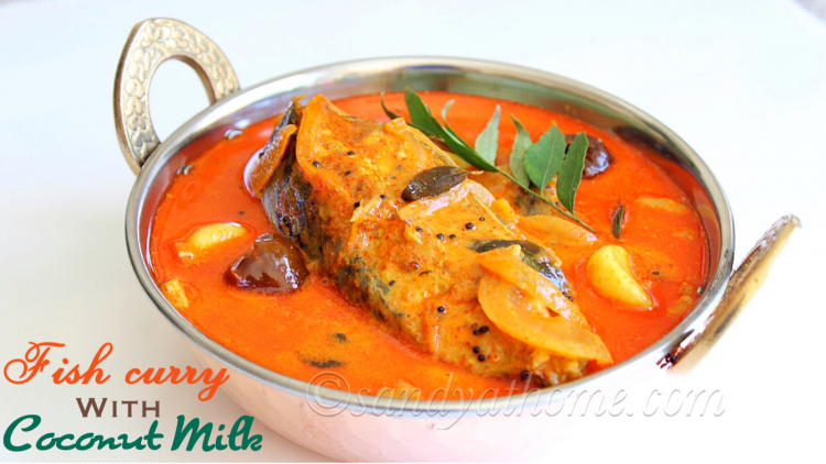 Fish curry with coconut milk, Thengai paal meen kuzhambu, Meen kuzhambu, Fish Curry