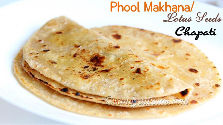 Phool makhana chapati recipe, Lotus seeds roti