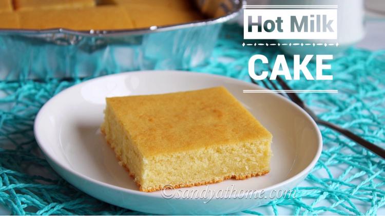 Hot milk cake recipe, Hot milk vanilla sponge cake recipe