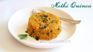 methi quinoa upma, quinoa recipes